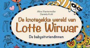 De knotsgekke wereld van Lotte Wirwar - De Babysitvriendinnen